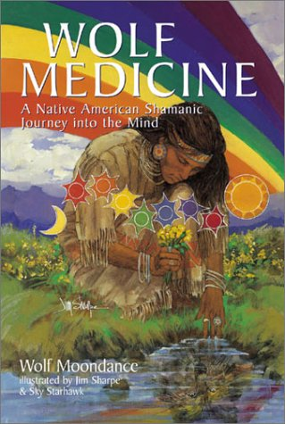 Wolf Medicine: A Native American Shamanic Journey: Wolf Moondance; Illustrator-Jim