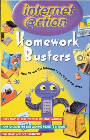 Homework Busters: Internet @ction: How to Use the Internet to Be Top of the Class (0806936754) by Bill Thompson