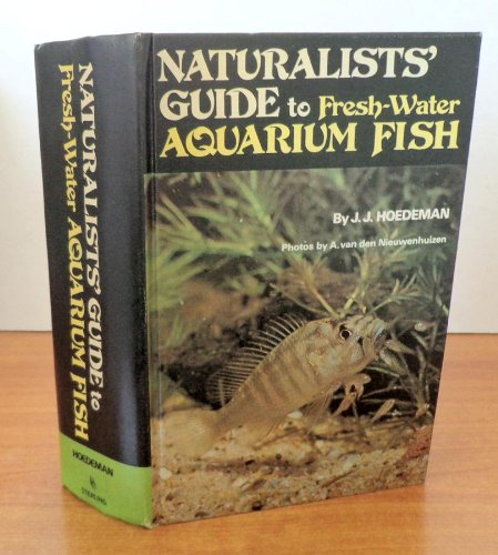 9780806937229: Naturalists' guide to fresh-water aquarium fish,