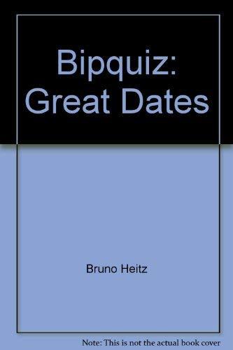Bipquiz: Great Dates (BipQuiz 100 questions & answers): Heitz, Bruno
