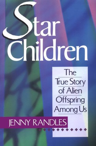 Star Children: The True Story Of Alien: Jenny Randles