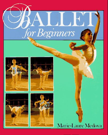 Ballet for Beginners: Medova, Marie-Laure