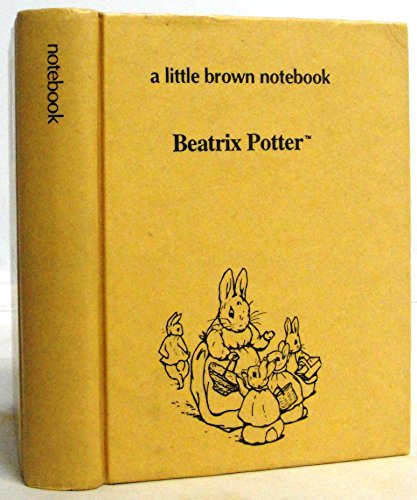 Scenes from Beatrix Potter: The Tale of Peter Rabbit/the Tale of Jemima Puddle-Duck/the Tale of Mr. Jeremy Fisher/the Tale of Samuel Whiskers/the Ta (Little Brown Notebook) (0806939737) by Eason, Cassandra