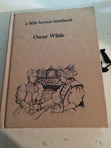 9780806939773: Scenes from Oscar Wilde: Lady Windermere's Fan/an Ideal Husband/the Importance of Being Earnest (A Little Brown Notebook)