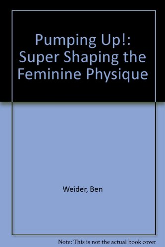 9780806941905: Pumping Up!: Super Shaping the Feminine Physique