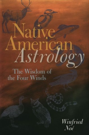 9780806942346: Native American Astrology: The Wisdom Of The Four Winds