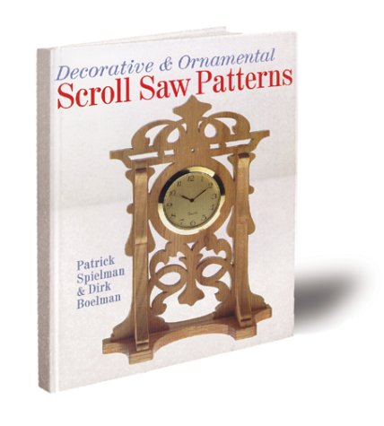 Decorative & Ornamental Scroll Saw Patterns (0806942363) by Patrick Spielman; Dirk Boelman