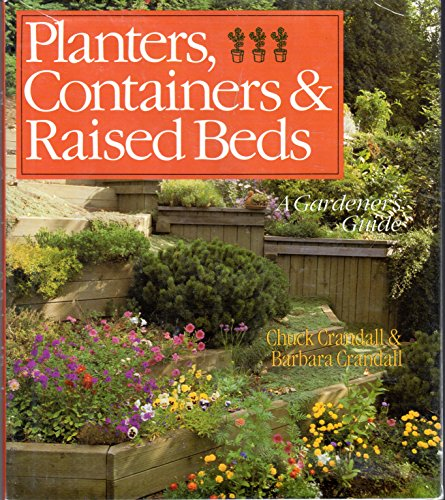 Planters, Containers, & Raised Beds: A Gardener's Guide