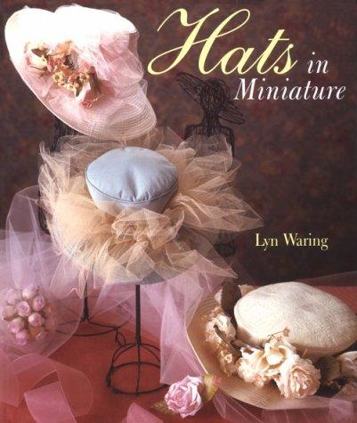 Hats In Miniature: Lyn Waring