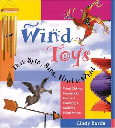 9780806943312: Wind Toys That Spin, Sing, Twirl & Whirl