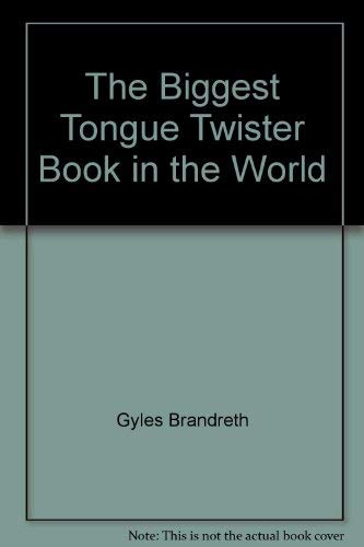 9780806945958: The Biggest Tongue Twister Book in the World