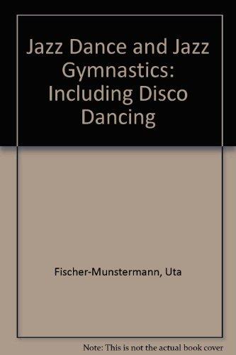 9780806946184: Jazz Dance and Jazz Gymnastics: Including Disco Dancing (English and German Edition)