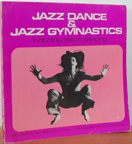 9780806946207: Jazz dance & jazz gymnastics: Including disco dancing