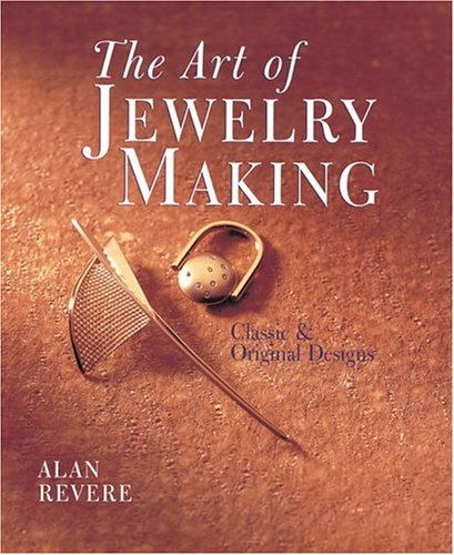 "The Art of Jewelry Making (Jewelry Crafts) 9780806947679 ""Artist and teacher Revere...presents contemporary jewelry projects by 25 fellow artists...intended for advanced gold and silver workers. Step-by-step instructions are included... these stylish pieces are so distinctive...interesting biographical sketches of the artists and the insights into their working techniques provided by the projects. Recom-mended.""—Library Journal."