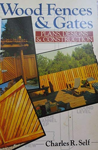 9780806947822: Wood Fences and Gates: Plans, Designs and Construction