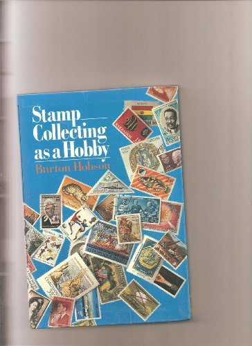 Stamp Collecting As a Hobby (9780806947945) by Burton Hobson