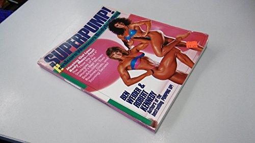 Superpump!: Hardcore Women's Bodybuilding: Weider, Ben;Kennedy, Robert