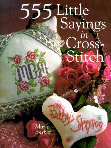 9780806948492: 555 Little Sayings in Cross-Stitch