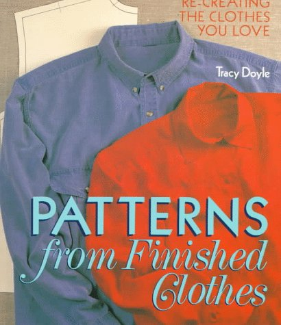 9780806948751: Patterns From Finished Clothes: Re-Creating the Clothes You Love