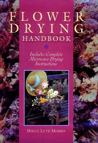 9780806948782: Flower Drying Handbook: Includes Complete Microwave Drying Instructions