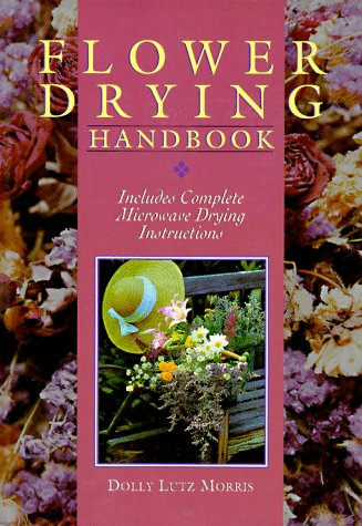 9780806948799: Flower Drying Handbook: Includes Complete Microwave Drying Instructions