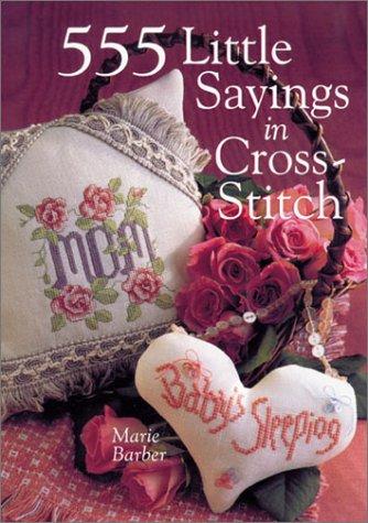 9780806949017: 555 Little Sayings in Cross-Stitch