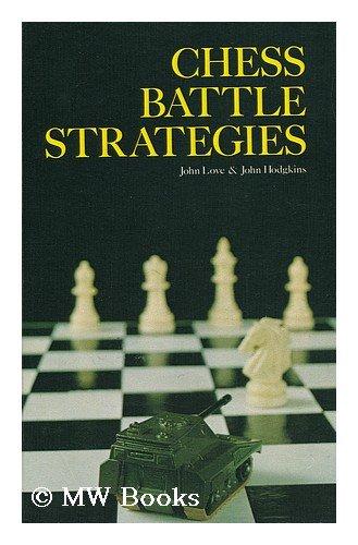 9780806949529: Chess Battle Strategies / John Love & John Hodgkins