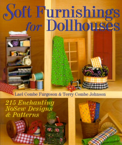 9780806949734: Soft Furnishings For Dollhouses: 215 Enchanting NoSew Designs & Patterns