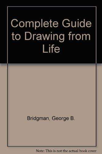 Bridgman's Complete Guide to Drawing from Life (9780806950006) by Bridgman, George Brant
