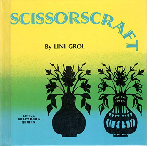 Scissorscraft (Little craft book series) (0806951605) by Lini R Grol