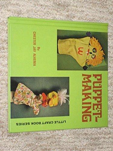 Puppet Making: Little Craft Book Series: Alkema, Chester Jay