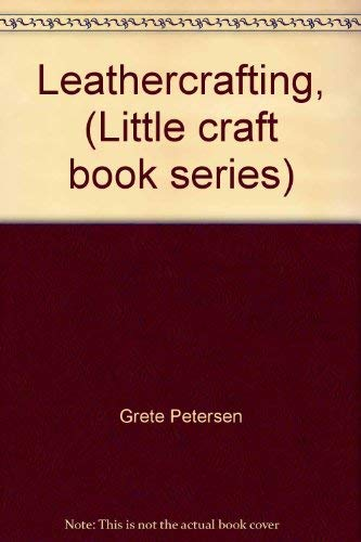 Leathercrafting, (Little craft book series): Hellegers, Louisa Bumagin