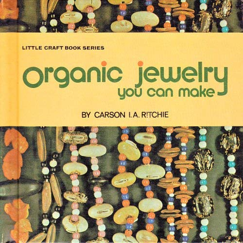 9780806952420: Organic jewelry you can make, (Little craft book series)