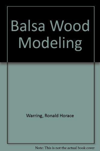 Balsa Wood Modelling: Ron Warring