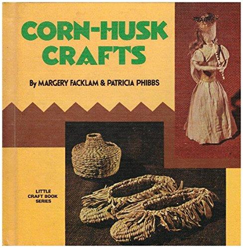 9780806952765: Corn-Husk Crafts, (Little craft book series)