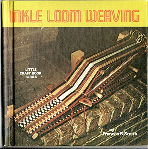 9780806953489: Inkle Loom Weaving (Little Craft Book Series)
