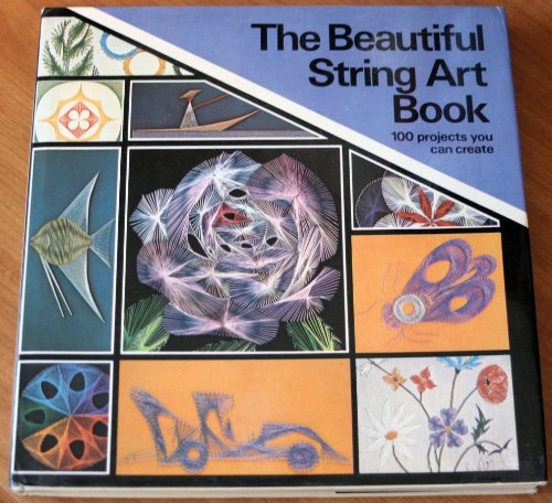9780806953878: The Beautiful String Art Book: 100 Projects You Can Create