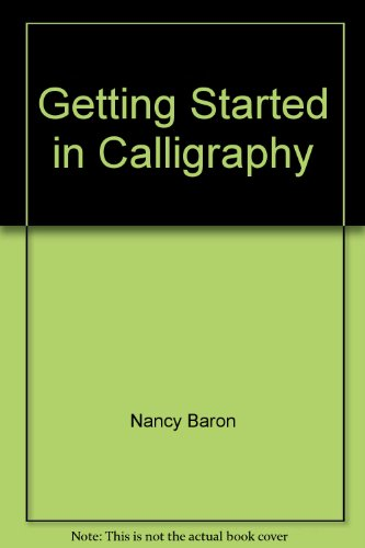 9780806953939: Getting Started in Calligraphy
