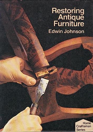 9780806954301: Restoring Antique Furniture (Home craftsman series)