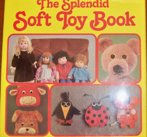 The Splendid Soft Toy Book: Rath, Erna