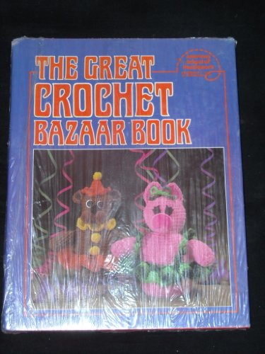 The Great Crochet Bazaar Book: American School of