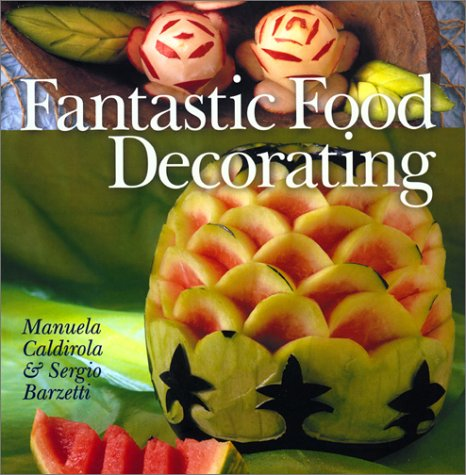 9780806955131: Fantastic Food Decorating