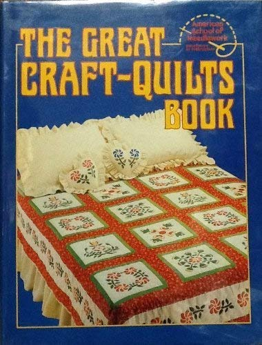 Great Craft-Quilts Book: American School of