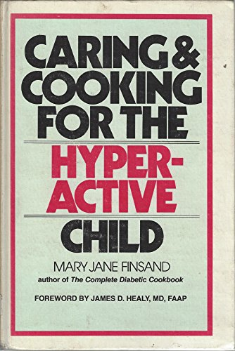 Caring and Cooking for the Hyperactive Child: Mary Jane Finsand