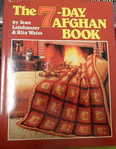 The 7-Day Afghan Book: Leinhauser, Jean; Rita Weiss