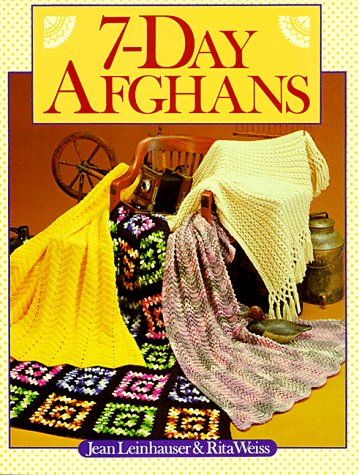 7-Day Afghans: Leinhauser, Jean, Weiss,