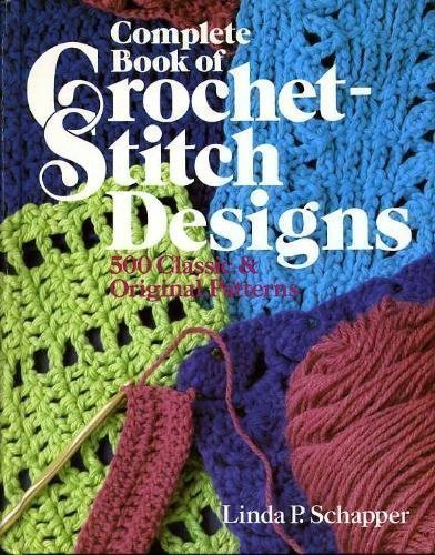 9780806957227: Complete Book of Crochet Stitch Designs: 500 Classic and Original Patterns
