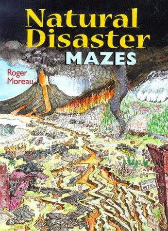 Natural Disaster Mazes: Roger Moreau
