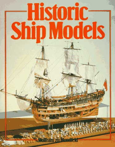 Historic Ship Models: Wolfram Zu Mondfeld