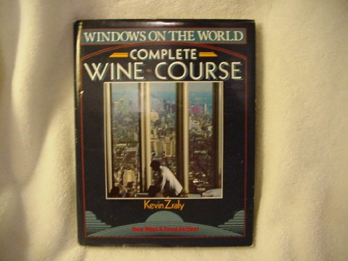 Windows on the World Complete Wine Course: Zraly, Kevin
